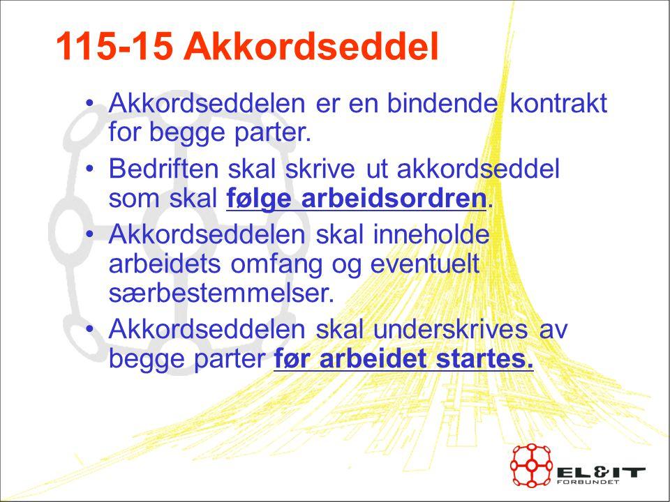 115-15 Akkordseddel Akkordseddelen er en bindende kontrakt for begge parter.