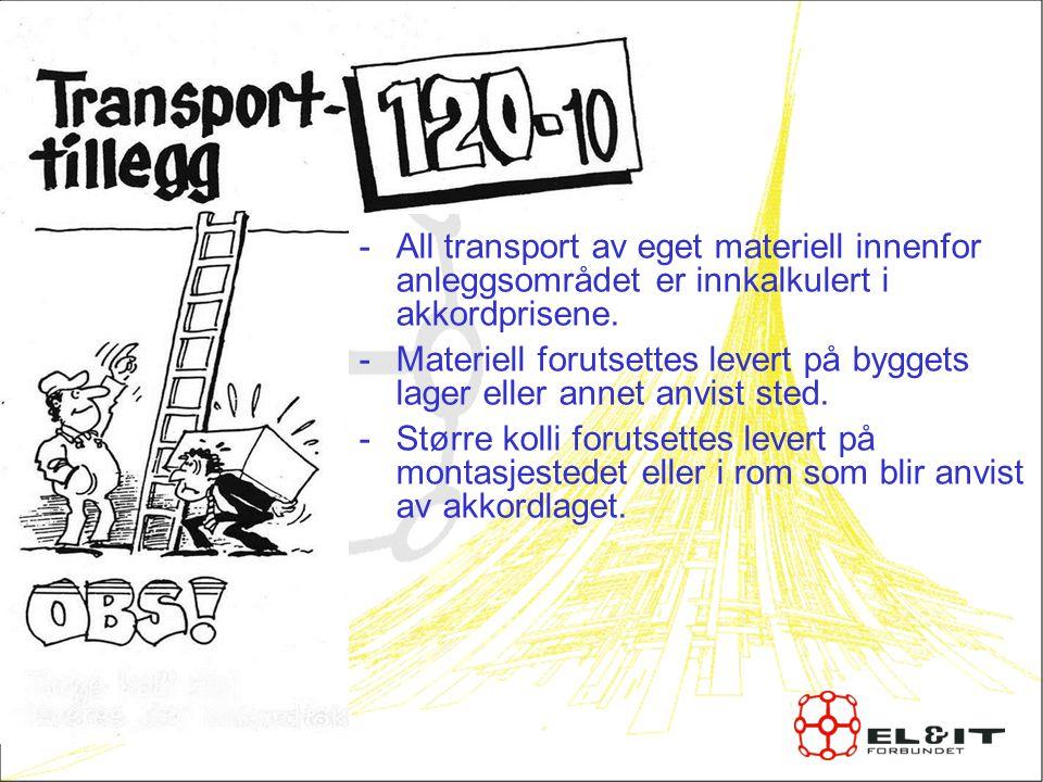 -All transport av eget materiell innenfor anleggsområdet er innkalkulert i akkordprisene.