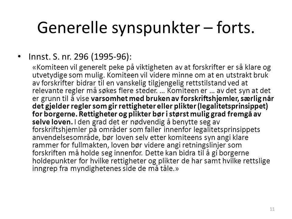 Generelle synspunkter – forts. Innst. S. nr. 296 (1995-96): «Komiteen vil generelt peke på viktigheten av at forskrifter er så klare og utvetydige som