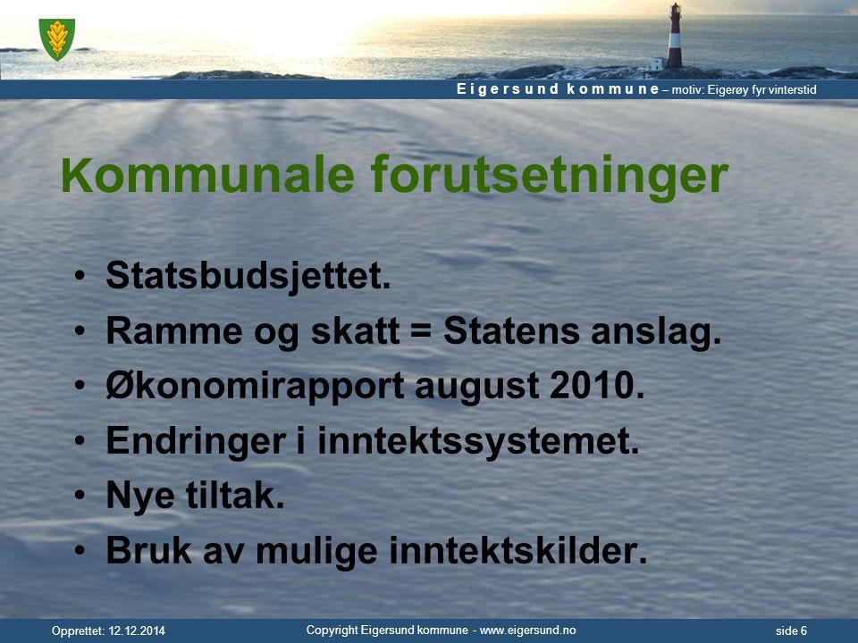 E i g e r s u n d k o m m u n e – motiv: Eigerøy fyr vinterstid Copyright Eigersund kommune - www.eigersund.no Opprettet: 12.12.2014side 7 Kommunale utfordringer Stramme økonomiske rammer.