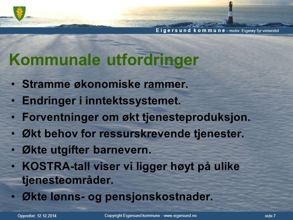 E i g e r s u n d k o m m u n e – motiv: Eigerøy fyr vinterstid Copyright Eigersund kommune - www.eigersund.no Opprettet: 12.12.2014side 18 Politikk er ikke det muliges kunst.