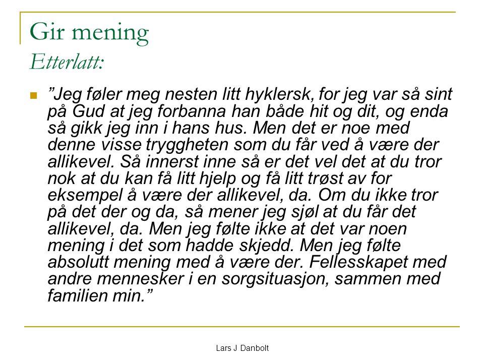 """Lars J Danbolt Gir mening Etterlatt: """"Jeg føler meg nesten litt hyklersk, for jeg var så sint på Gud at jeg forbanna han både hit og dit, og enda så g"""