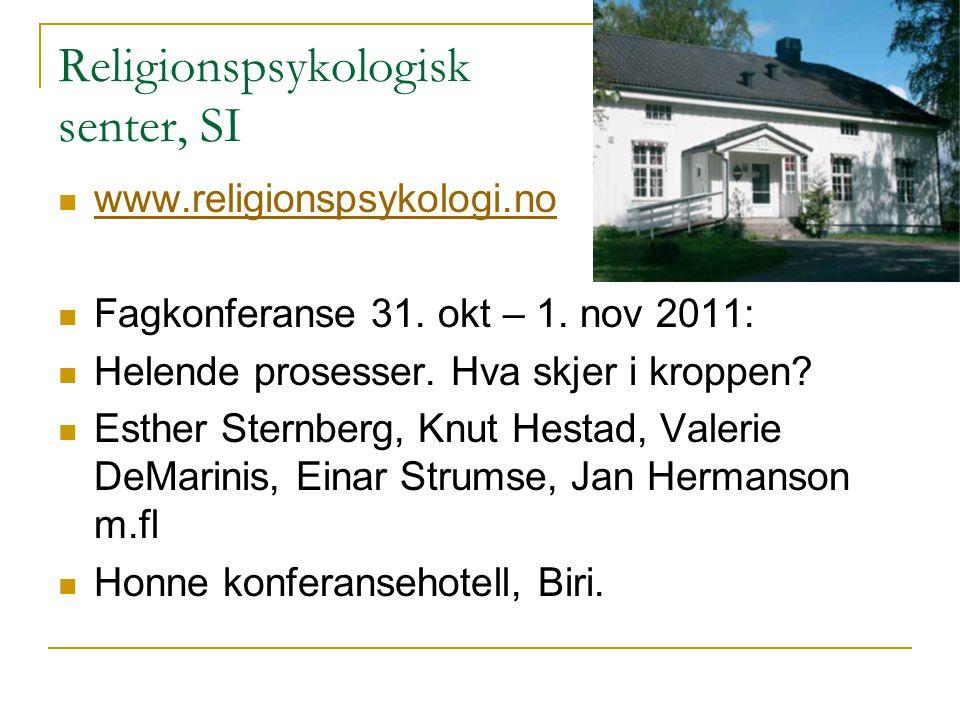 Religionspsykologisk senter, SI www.religionspsykologi.no Fagkonferanse 31. okt – 1. nov 2011: Helende prosesser. Hva skjer i kroppen? Esther Sternber