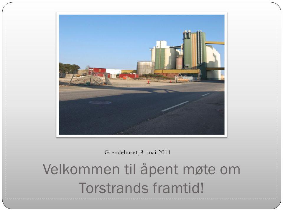 Velkommen til åpent møte om Torstrands framtid! Grendehuset, 3. mai 2011
