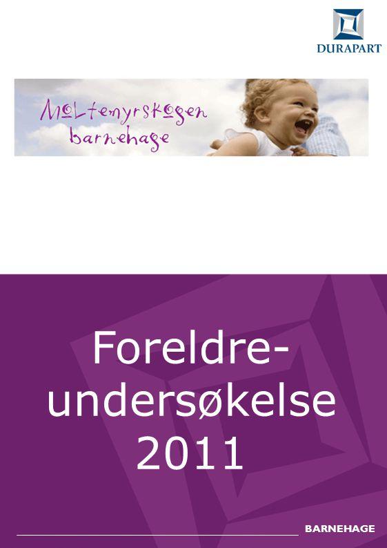 Foreldre- undersøkelse 2011 BARNEHAGE
