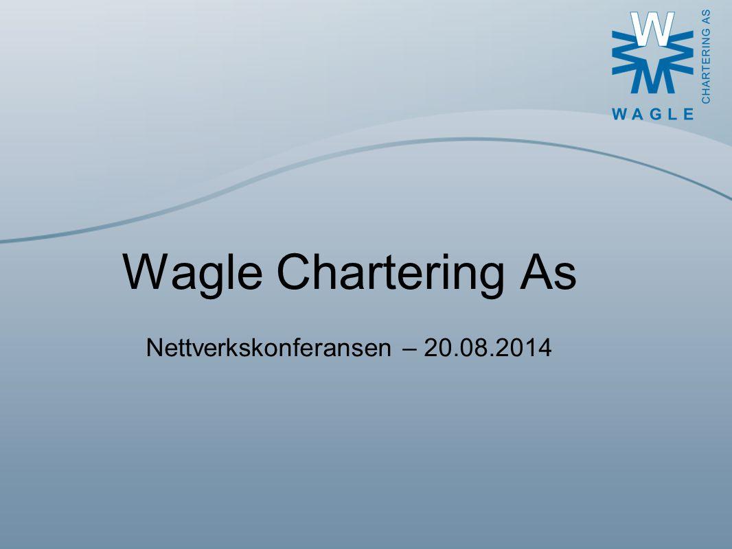 Wagle Chartering As Grunnlagt 2003 Datterselskap av Rolf Wagle AS Kontorer i Moss siden 2007 5 ansatte – mer enn 86 års erfaring 19 fraktefartøy 16 Konvensjonelle + 3 Selvlossere
