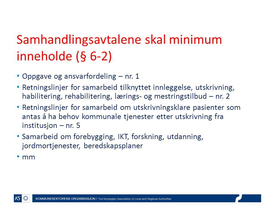 Samhandlingsavtalene skal minimum inneholde (§ 6-2) Oppgave og ansvarfordeling – nr. 1 Retningslinjer for samarbeid tilknyttet innleggelse, utskrivnin