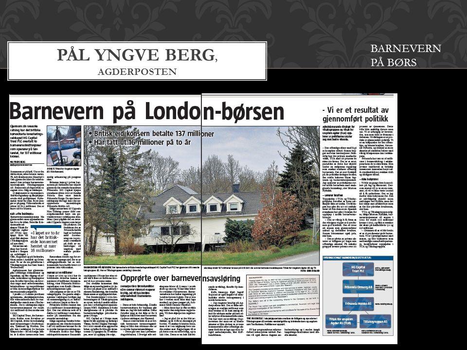 PÅL YNGVE BERG, AGDERPOSTEN BARNEVERN PÅ BØRS