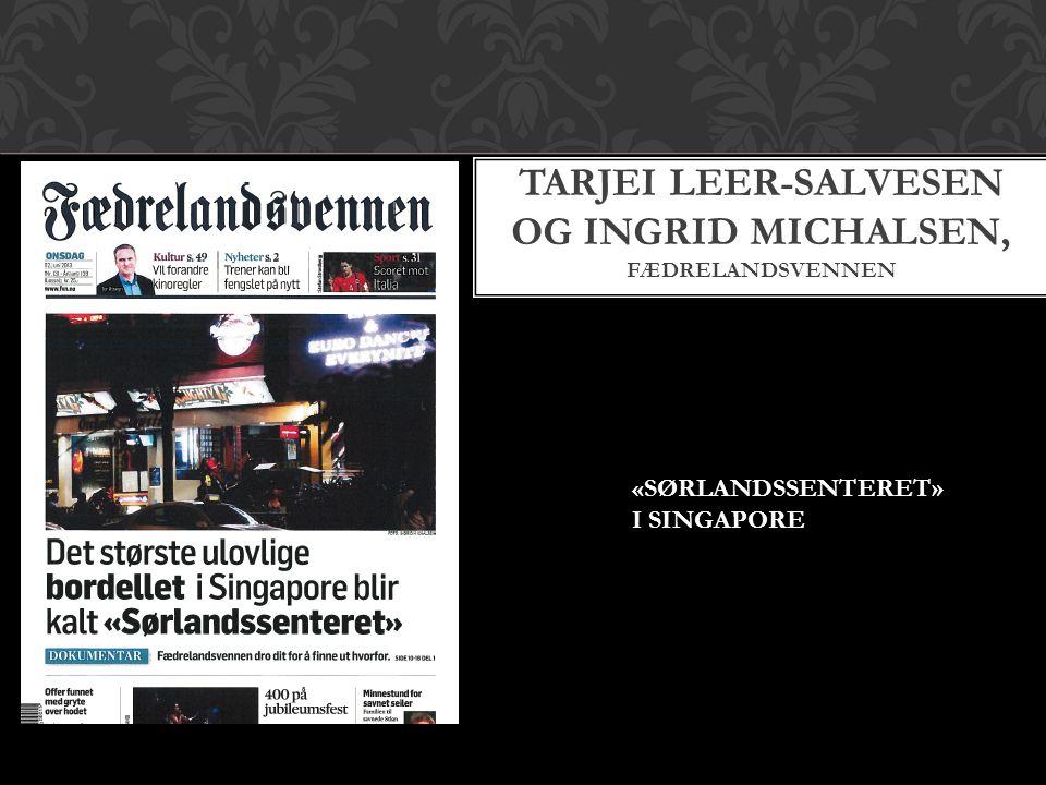 TARJEI LEER-SALVESEN OG INGRID MICHALSEN, FÆDRELANDSVENNEN «SØRLANDSSENTERET» I SINGAPORE