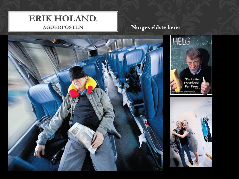ERIK HOLAND, AGDERPOSTEN Norges eldste lærer