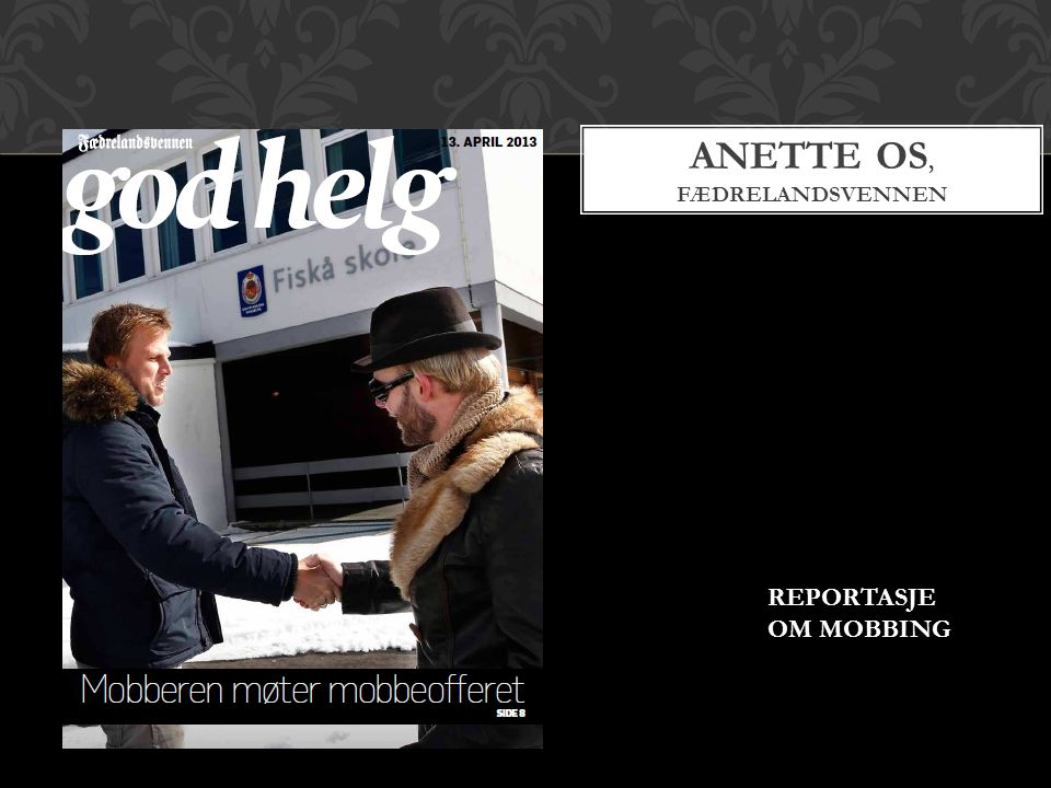 ANETTE OS, FÆDRELANDSVENNEN REPORTASJE OM MOBBING