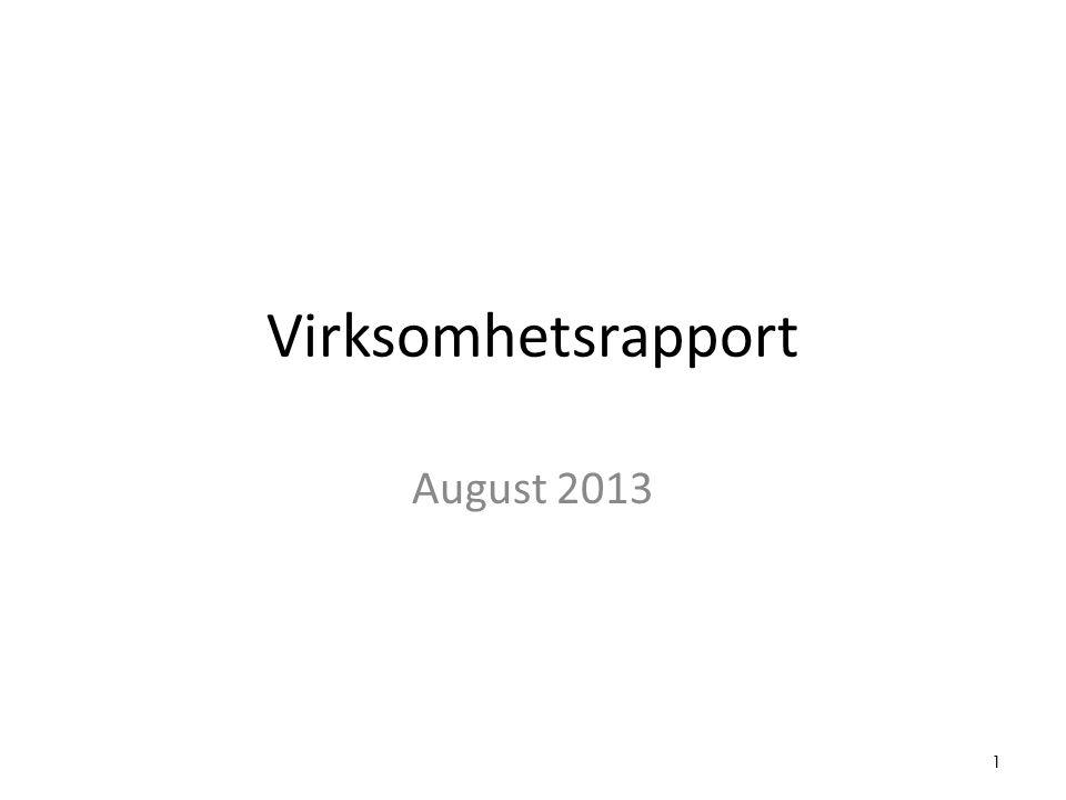 Virksomhetsrapport August 2013 1