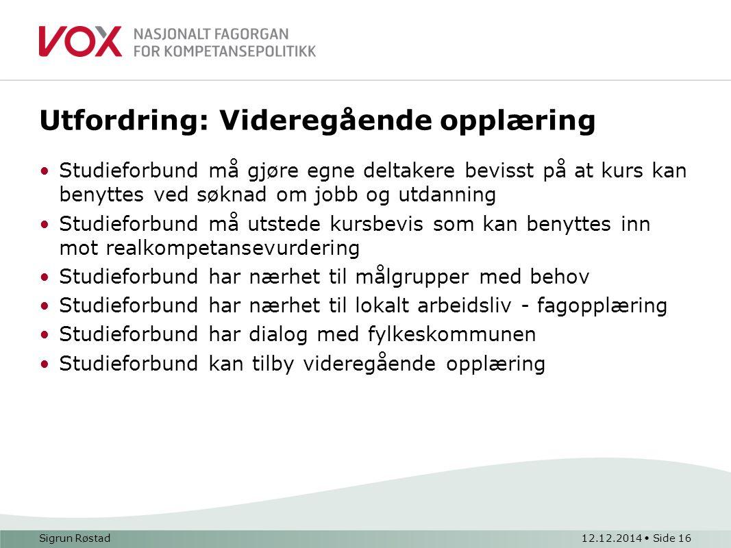 Utfordring: Videregående opplæring Studieforbund må gjøre egne deltakere bevisst på at kurs kan benyttes ved søknad om jobb og utdanning Studieforbund