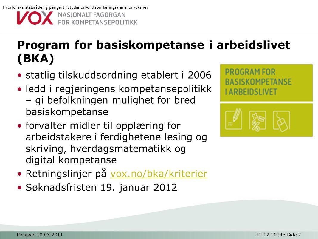 Program for basiskompetanse i arbeidslivet (BKA) statlig tilskuddsordning etablert i 2006 ledd i regjeringens kompetansepolitikk – gi befolkningen mul