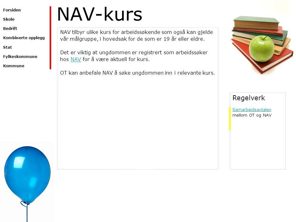NAV-kurs NAV tilbyr ulike kurs for arbeidssøkende som også kan gjelde vår målgruppe, i hovedsak for de som er 19 år eller eldre. Det er viktig at ungd