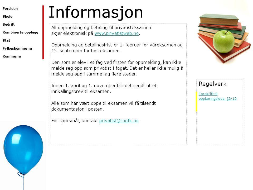 Informasjon All oppmelding og betaling til privatisteksamen skjer elektronisk på www.privatistweb.no.www.privatistweb.no Oppmelding og betalingsfrist
