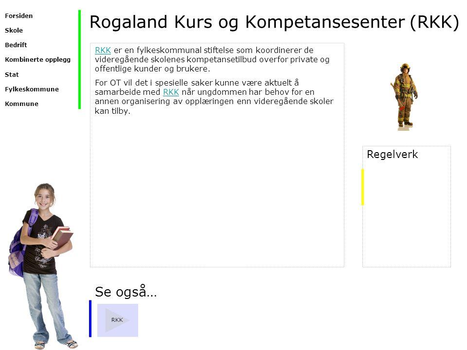 Rogaland Kurs og Kompetansesenter (RKK) Se også… RKK RKK er en fylkeskommunal stiftelse som koordinerer de videregående skolenes kompetansetilbud over