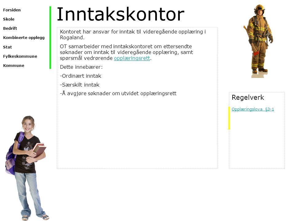 Inntakskontor Kontoret har ansvar for inntak til videregående opplæring i Rogaland. OT samarbeider med inntakskontoret om ettersendte søknader om innt