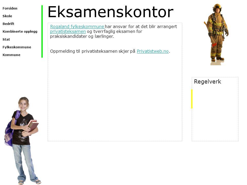 Eksamenskontor Rogaland fylkeskommune Rogaland fylkeskommune har ansvar for at det blir arrangert privatisteksamen og tverrfaglig eksamen for praksisk