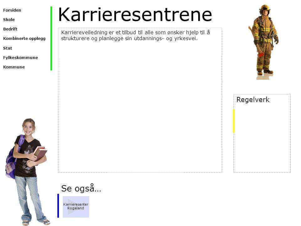 Karrieresentrene Se også… Karrieresenter Rogaland Karriereveiledning er et tilbud til alle som ønsker hjelp til å strukturere og planlegge sin utdanni