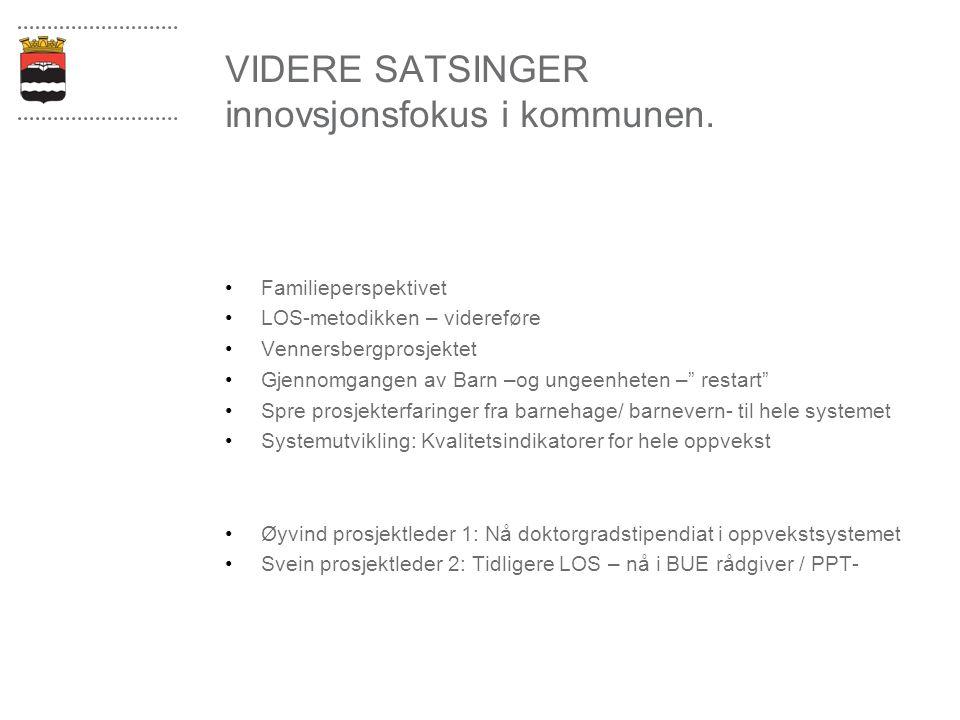 VIDERE SATSINGER innovsjonsfokus i kommunen.