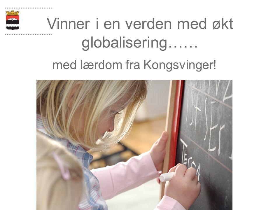 Vinner i en verden med økt globalisering…… med lærdom fra Kongsvinger!