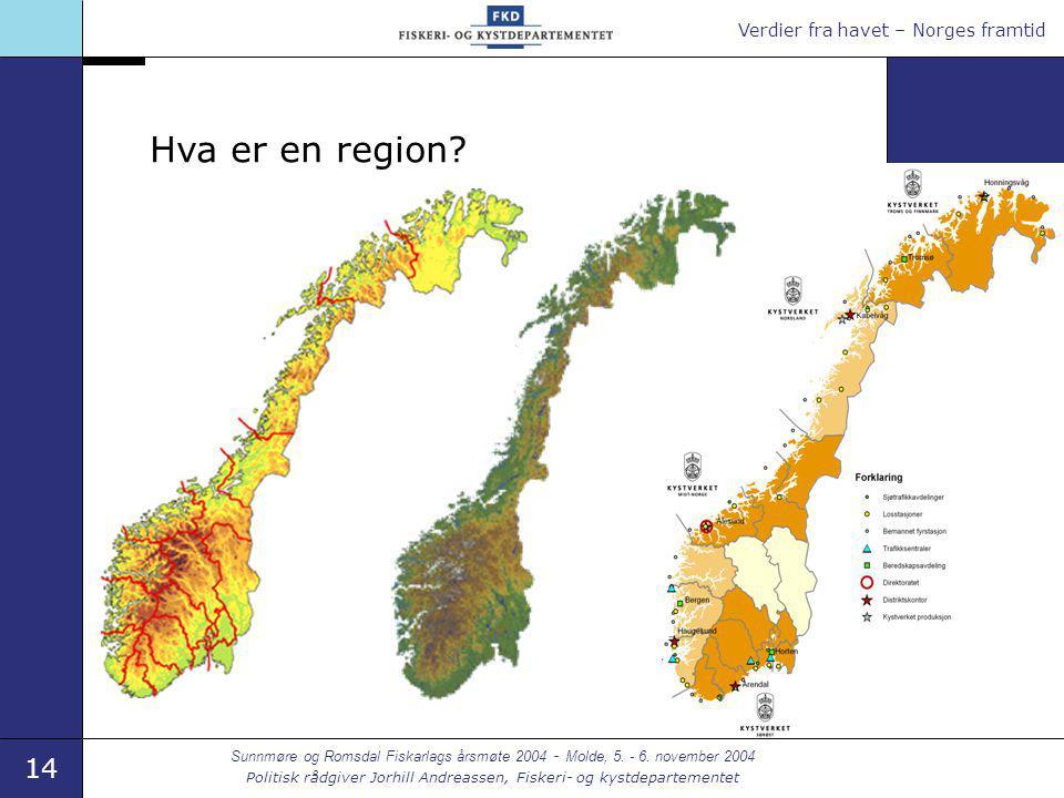 Verdier fra havet – Norges framtid 14 Sunnmøre og Romsdal Fiskarlags årsmøte 2004 - Molde, 5. - 6. november 2004 Politisk rådgiver Jorhill Andreassen,