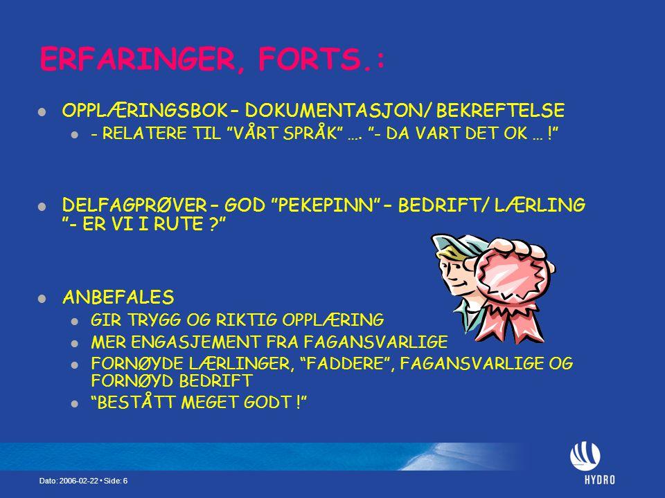 Dato: 2006-02-22 Side: 6 ERFARINGER, FORTS.: OPPLÆRINGSBOK – DOKUMENTASJON/ BEKREFTELSE - RELATERE TIL VÅRT SPRÅK ….