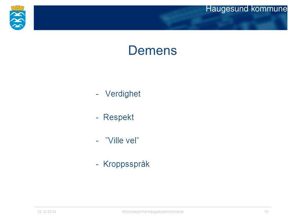 Demens - Verdighet -Respekt - Ville vel -Kroppsspråk 12.12.2014informasjon fra Haugesund kommune10
