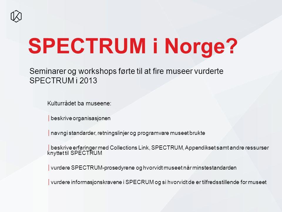 Seminarer og workshops førte til at fire museer vurderte SPECTRUM i 2013 SPECTRUM i Norge.