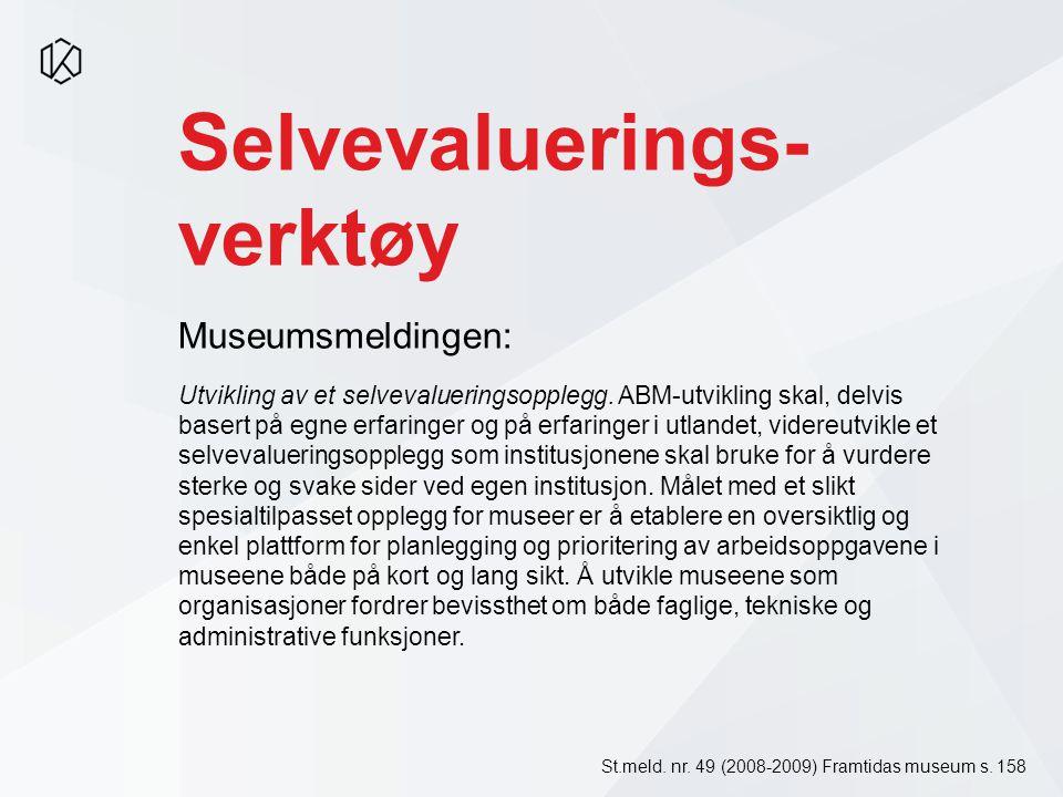 Selvevaluerings- verktøy Utvikling av et selvevalueringsopplegg.