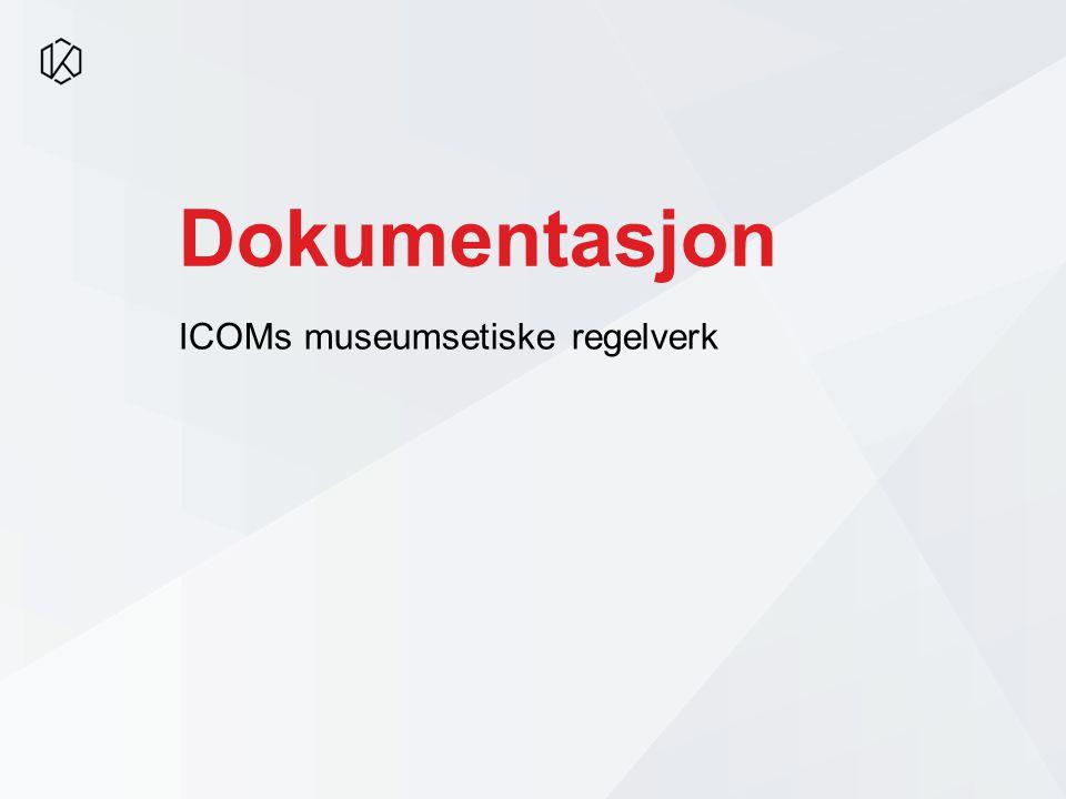 Dokumentasjon ICOMs museumsetiske regelverk