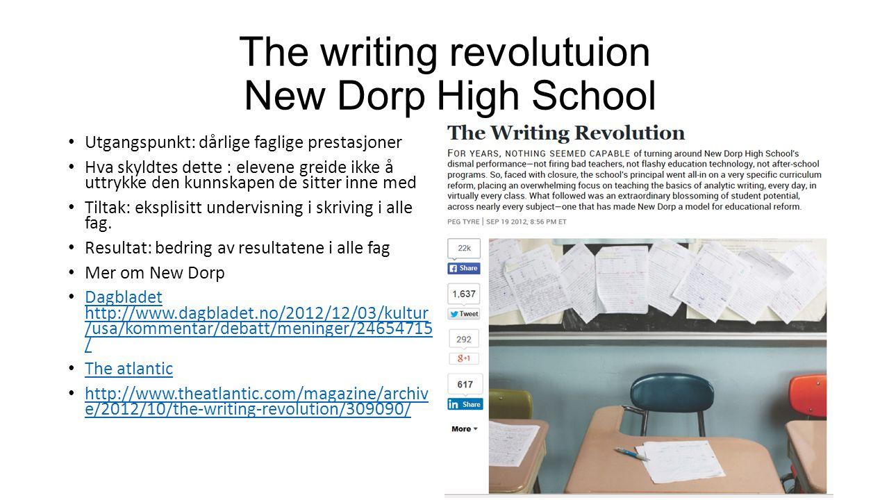 The writing revolutuion New Dorp High School Utgangspunkt: dårlige faglige prestasjoner Hva skyldtes dette : elevene greide ikke å uttrykke den kunnskapen de sitter inne med Tiltak: eksplisitt undervisning i skriving i alle fag.