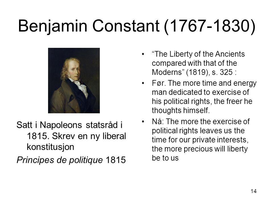 14 Benjamin Constant (1767-1830) Satt i Napoleons statsråd i 1815.