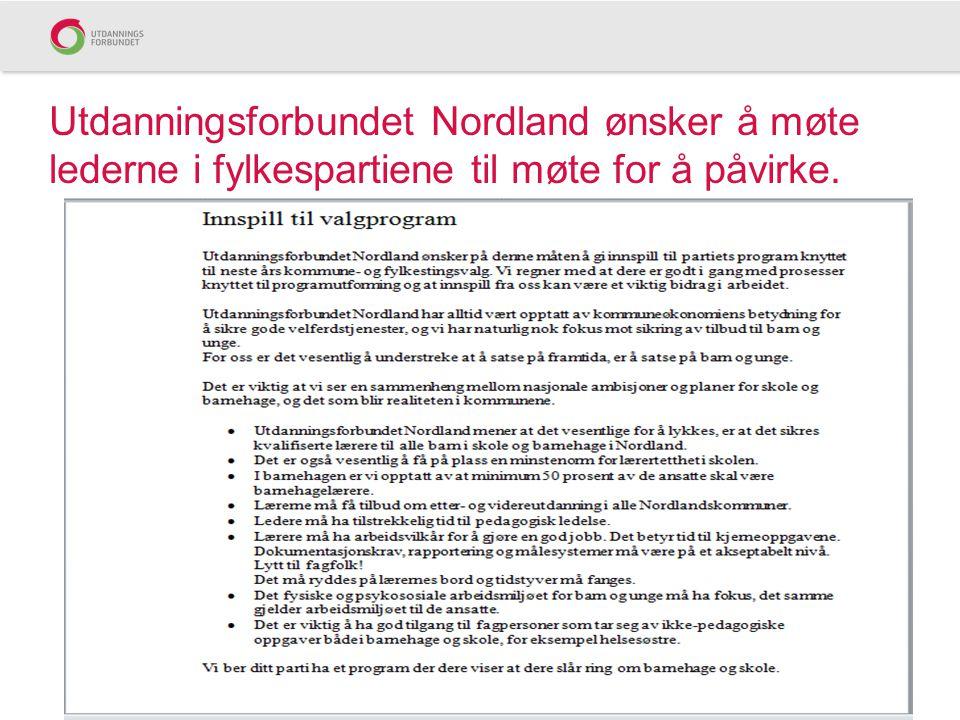 Utdanningsforbundet Nordland ønsker å møte lederne i fylkespartiene til møte for å påvirke.