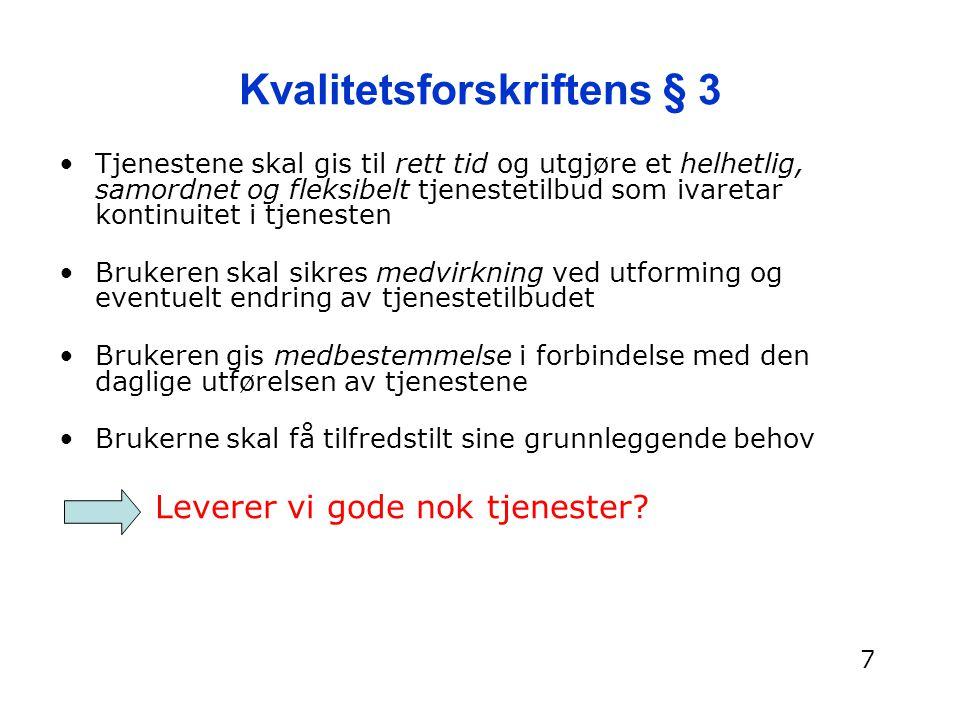 Tradisjonelle tjenester 1.Er Kvalitetsforskriftens § 3 gjennomført i 12 k.