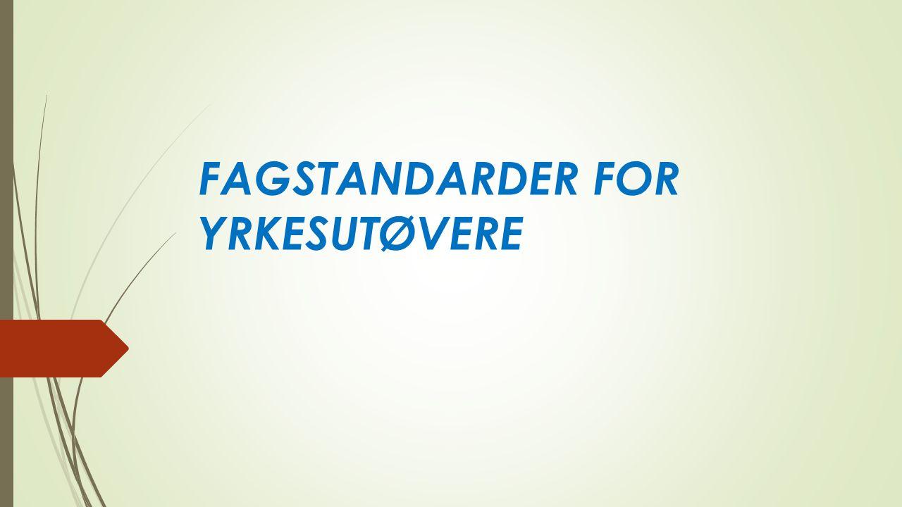 FAGSTANDARDER FOR YRKESUTØVERE