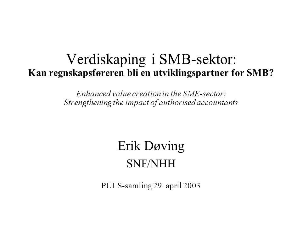 Verdiskaping i SMB-sektor: Kan regnskapsføreren bli en utviklingspartner for SMB.