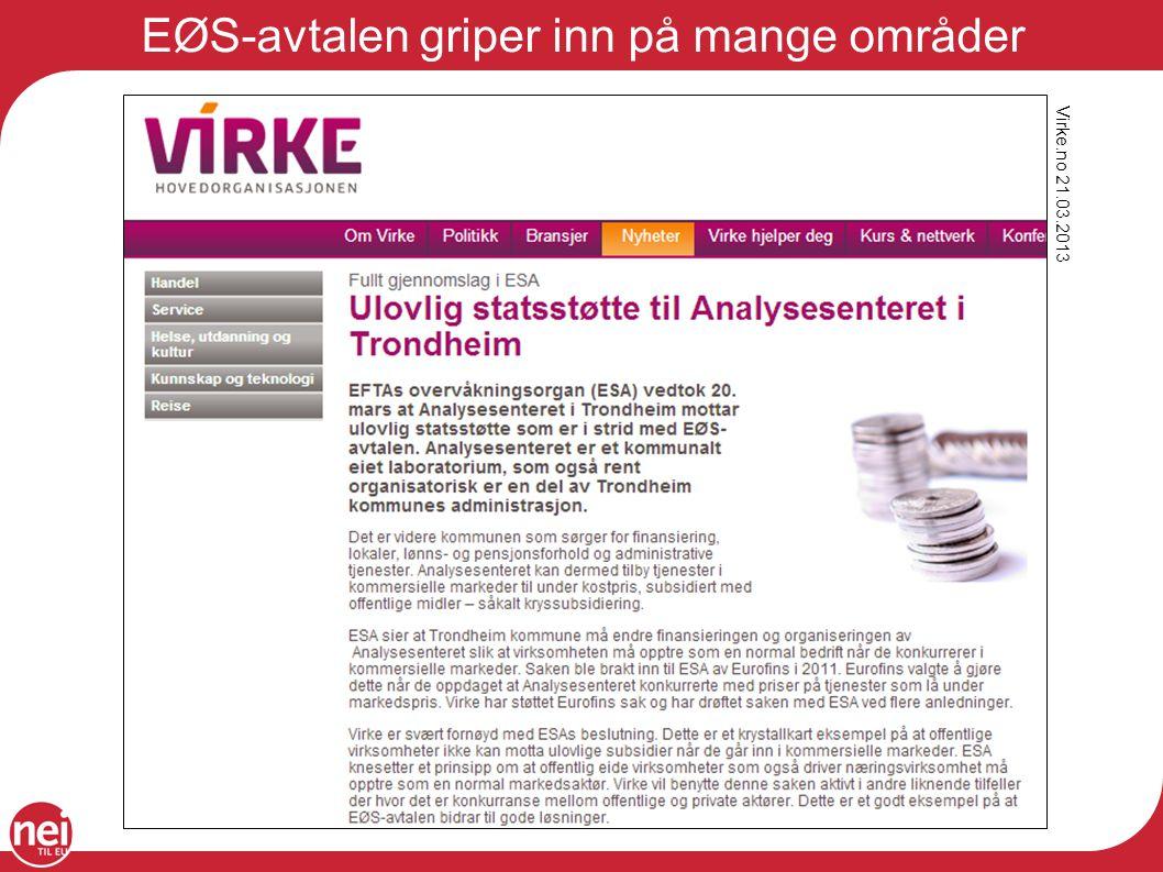 EØS-avtalen griper inn på mange områder Virke.no 21.03.2013