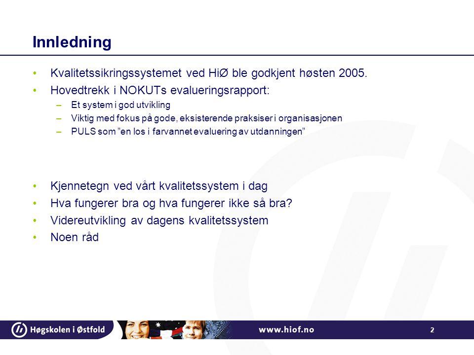 2 Innledning Kvalitetssikringssystemet ved HiØ ble godkjent høsten 2005.