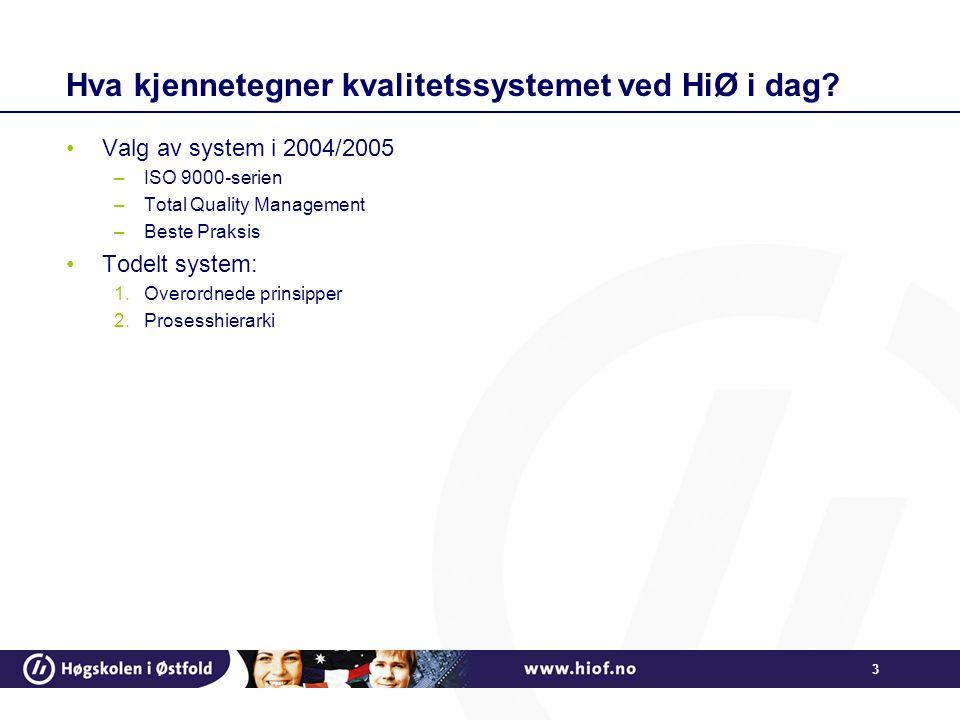 3 Hva kjennetegner kvalitetssystemet ved HiØ i dag.