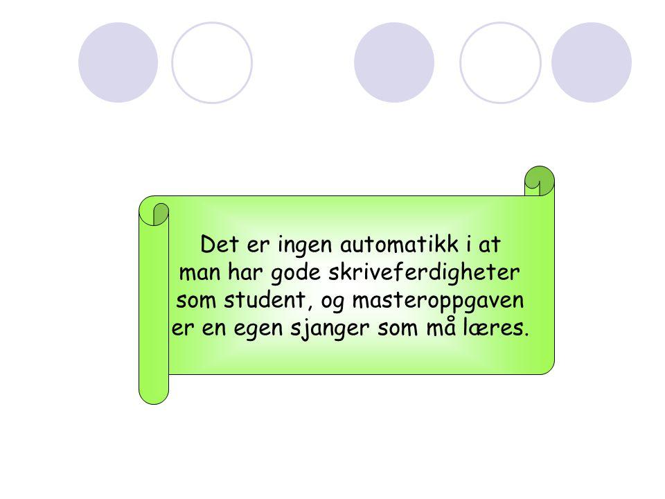 Det er ingen automatikk i at man har gode skriveferdigheter som student, og masteroppgaven er en egen sjanger som må læres.