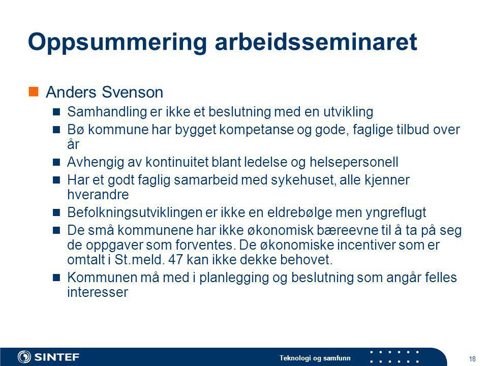 Teknologi og samfunn 18 Oppsummering arbeidsseminaret Anders Svenson Samhandling er ikke et beslutning med en utvikling Bø kommune har bygget kompetan