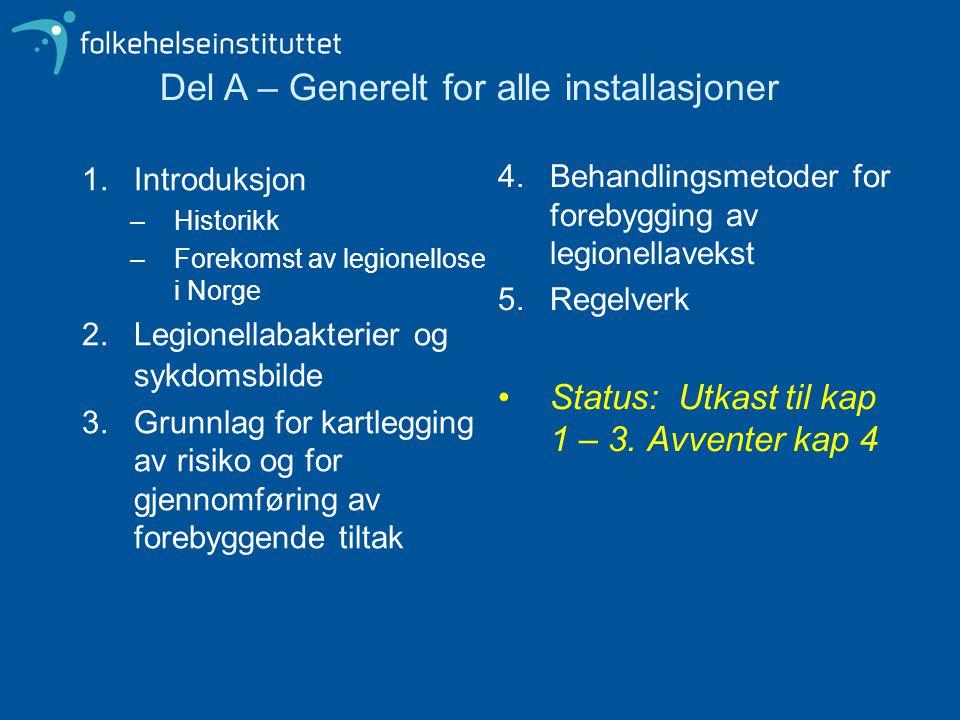 1.Introduksjon –Historikk –Forekomst av legionellose i Norge 2.Legionellabakterier og sykdomsbilde 3.Grunnlag for kartlegging av risiko og for gjennom