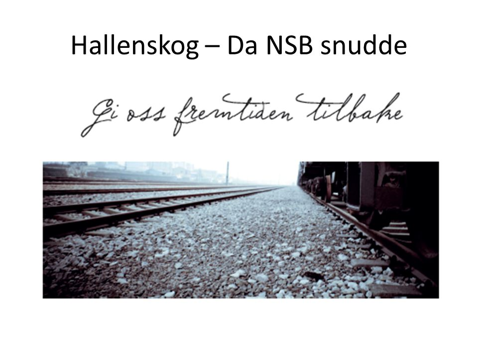 Hallenskog – Da NSB snudde