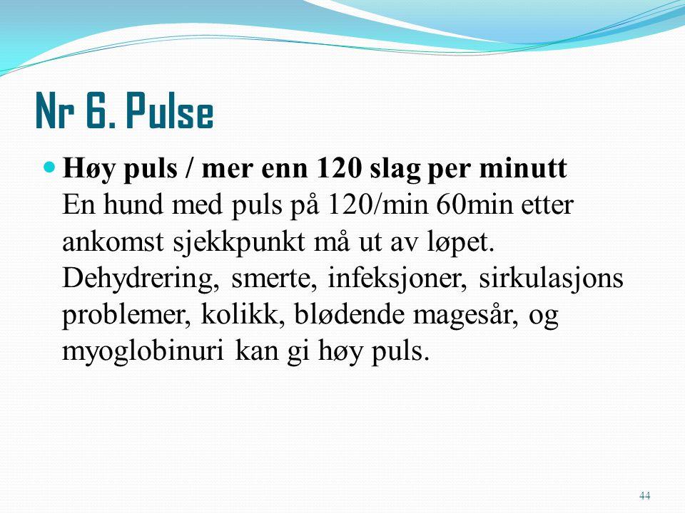 Høy puls / mer enn 120 slag per minutt En hund med puls på 120/min 60min etter ankomst sjekkpunkt må ut av løpet. Dehydrering, smerte, infeksjoner, si