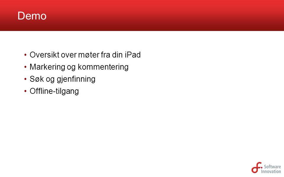 Demo Oversikt over møter fra din iPad Markering og kommentering Søk og gjenfinning Offline-tilgang