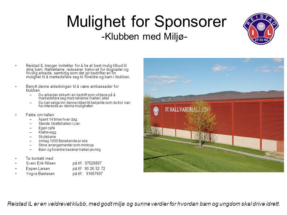 Mulighet for Sponsorer -Klubben med Miljø- Reistad IL trenger inntekter for å ha et best mulig tilbud til dine barn.