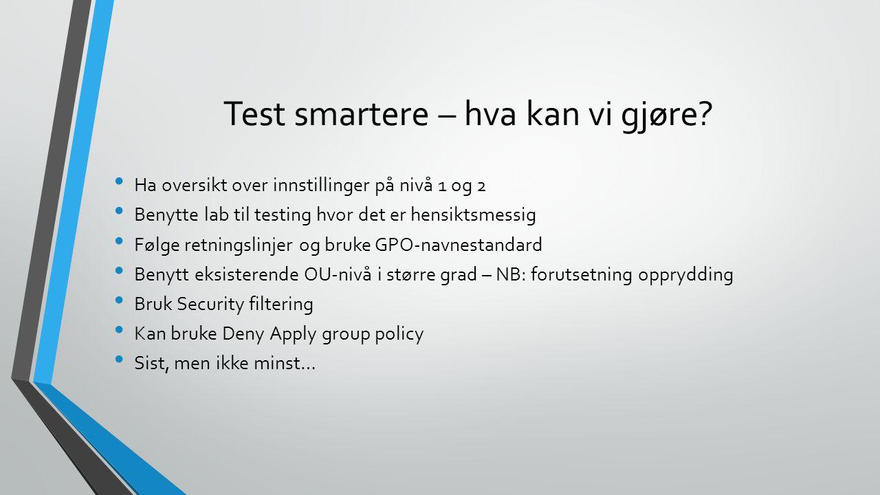 Test smartere – hva kan vi gjøre.