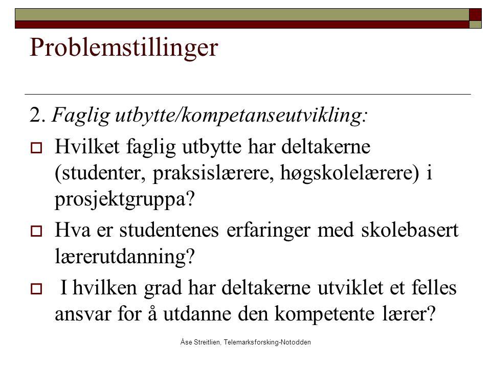 Åse Streitlien, Telemarksforsking-Notodden Problemstillinger 2. Faglig utbytte/kompetanseutvikling:  Hvilket faglig utbytte har deltakerne (studenter